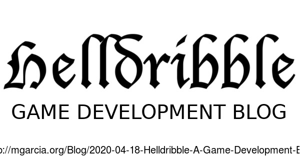 Image: Blog.2020-04-18-Helldribble-A-Game-Development-Blog