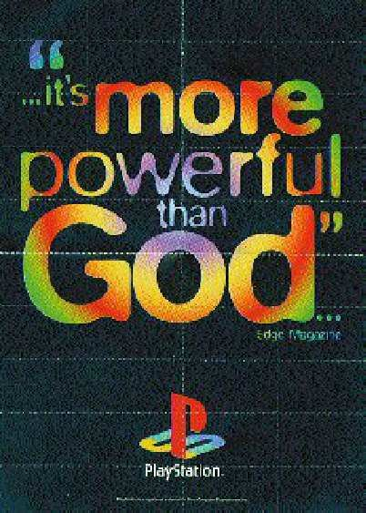 Playstation, its more powerful then God